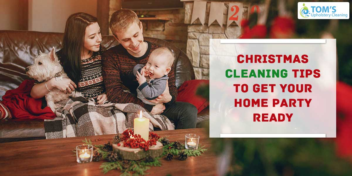 Christmas cleaning tips to get your home party ready