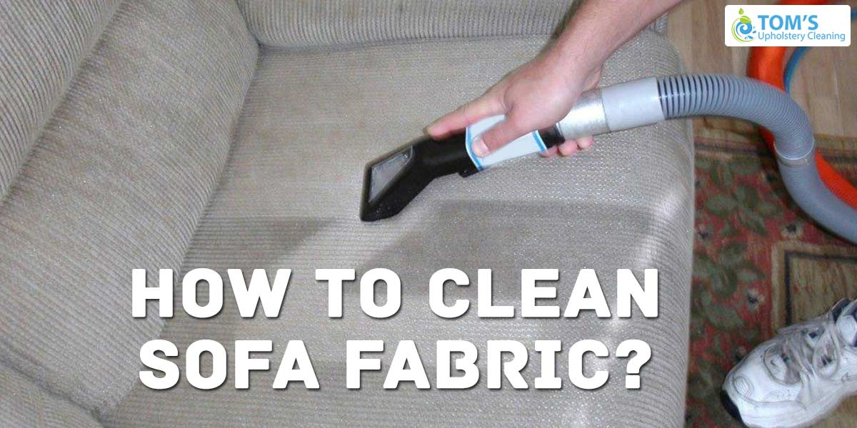 How To Clean Fabric Sofa?