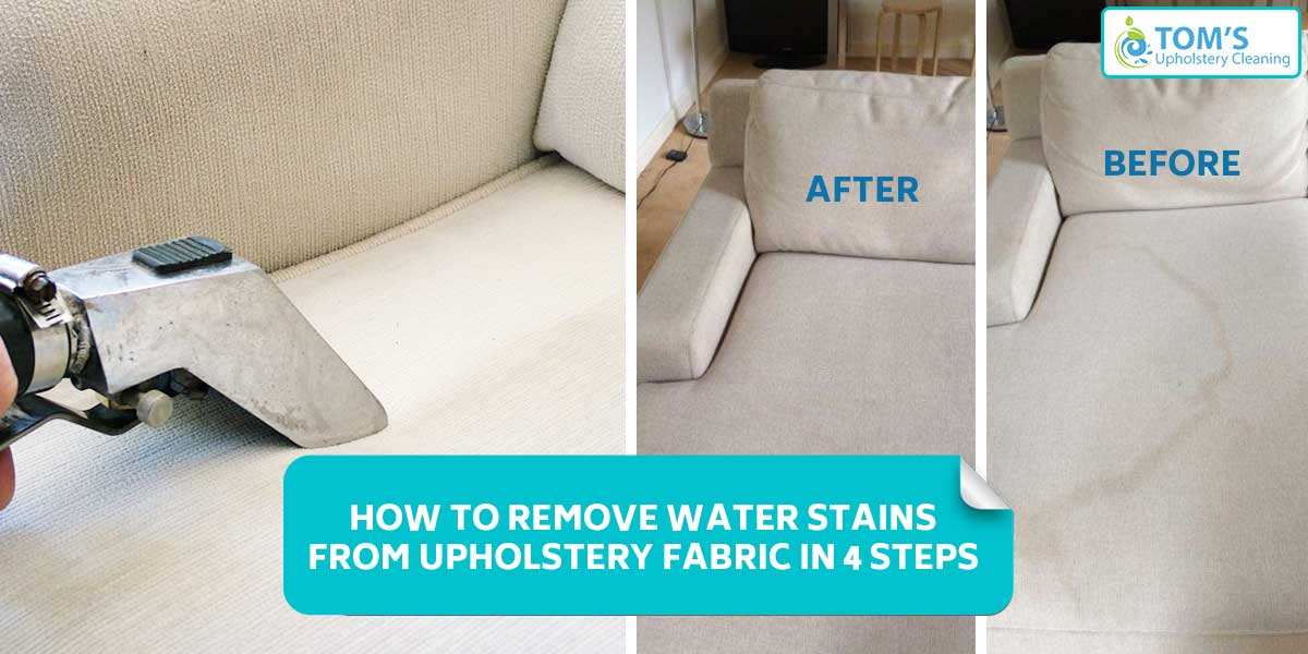 how to remove water stains from upholstery fabric in 4 steps