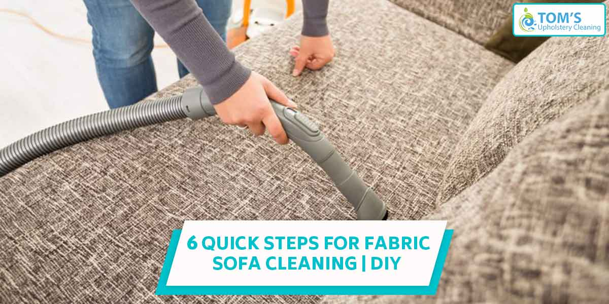DIY | 6 Quick Steps For Fabric Sofa Cleaning