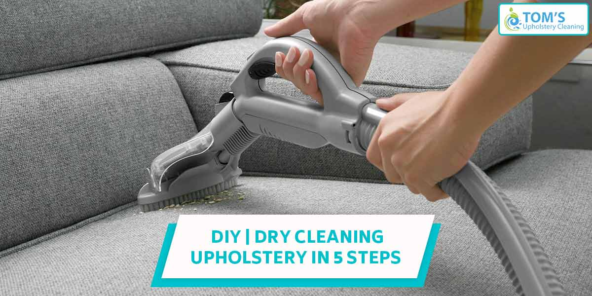DIY | Dry Cleaning Upholstery in 5 Steps