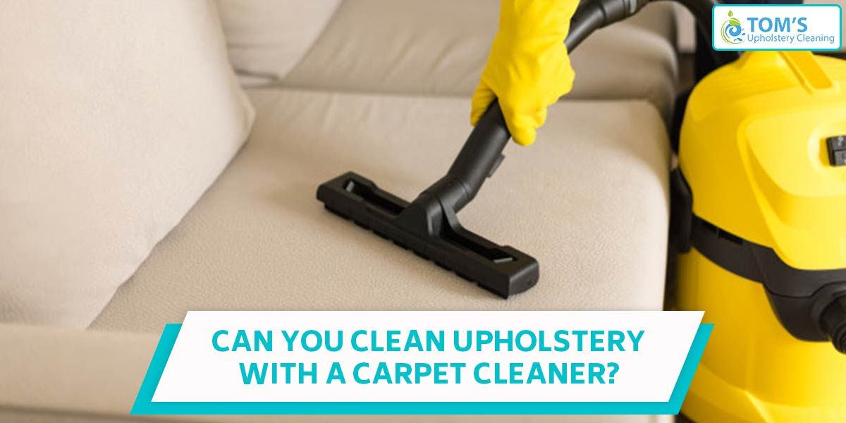Can You Clean Upholstery with a Carpet Cleaner?