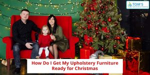 Christmas Upholstery Cleaning
