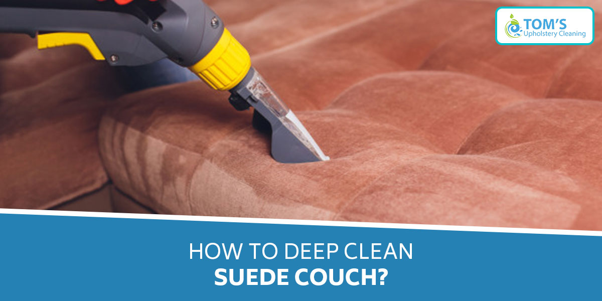 How To Deep Clean A Suede Couch?