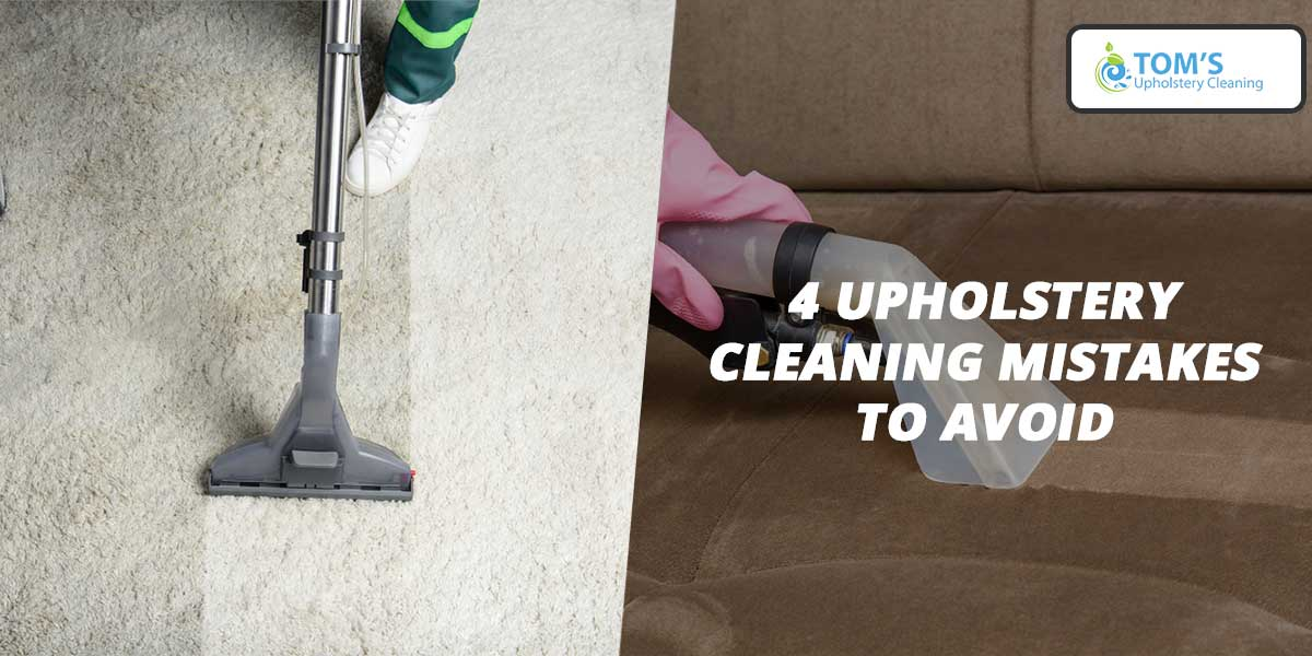 4 Upholstery Cleaning Mistakes To Avoid