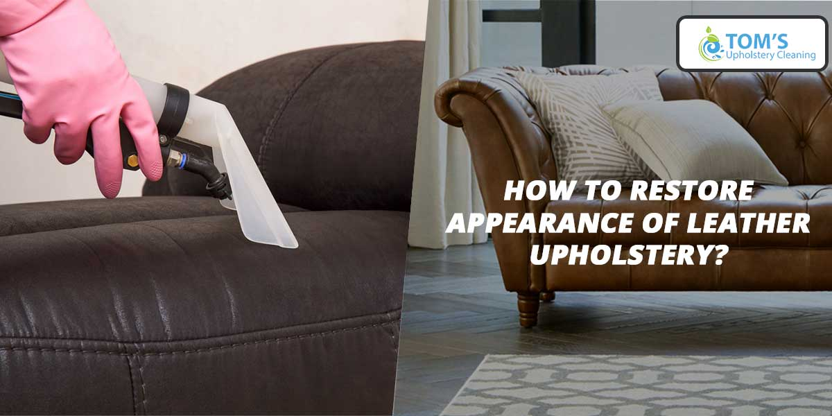 How to Restore Appearance of Leather Upholstery