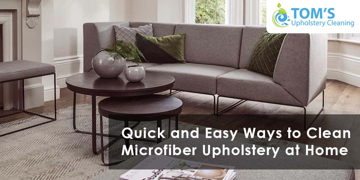 Quick and Easy Ways to Clean Microfiber Upholstery at Home